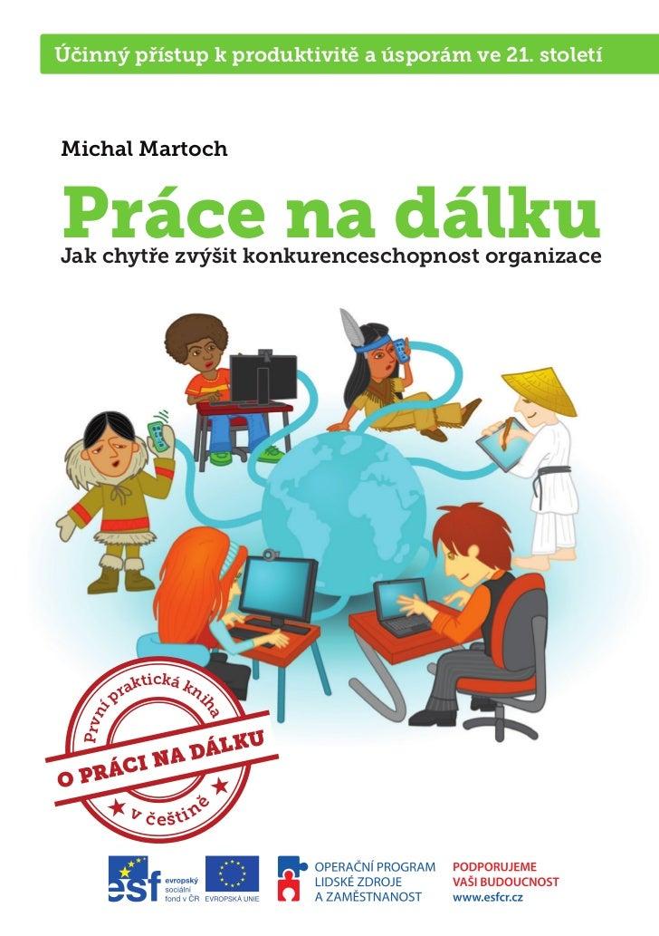 Účinný přístup k produktivitě a úsporám ve 21. století   Michal Martoch   Práce na dálku   Jak chytře zvýšit konkurencesch...
