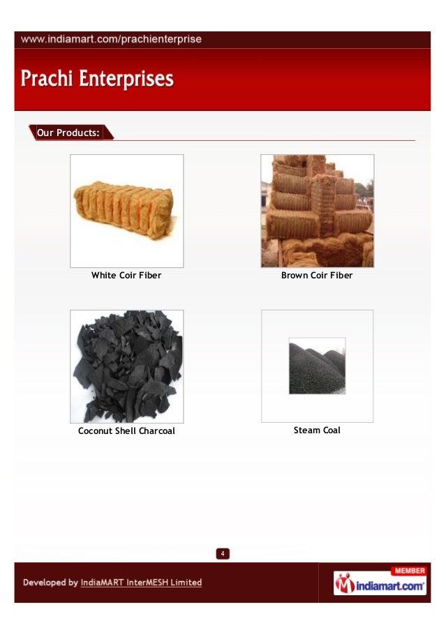 Our Products:           White Coir Fiber      Brown Coir Fiber        Coconut Shell Charcoal     Steam Coal