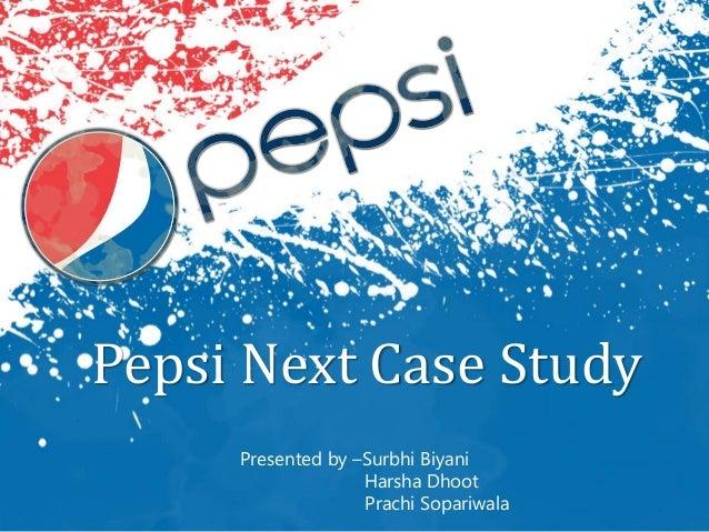 PEPSI NEXT CASE STUDY