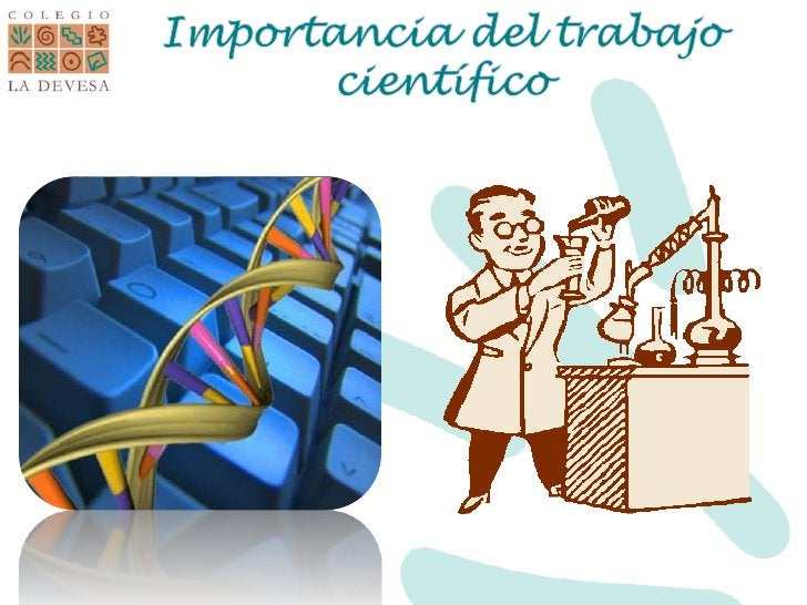 Importancia del trabajo científico<br />