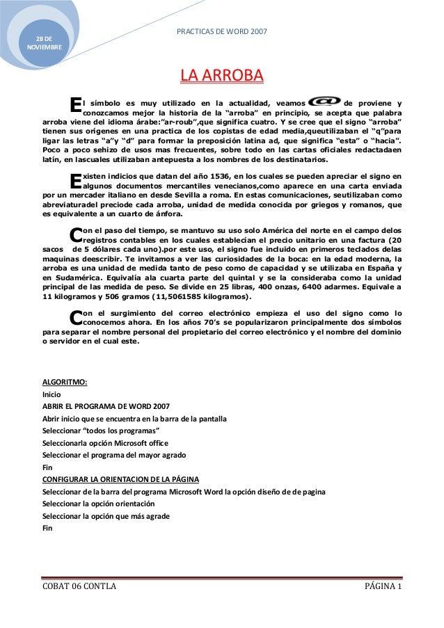 PRACTICAS DE WORD 2007  28 DENOVIEMBRE                                          LA ARROBA            E  l símbolo es muy u...