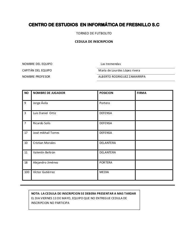 CENTRO DE ESTUDIOS  EN INFORMÁTICA DE FRESNILLO S.C<br />TORNEO DE FUTBOLITO<br />NOTA: LA CEDULA DE INSCRIPCION SE DEBERA...