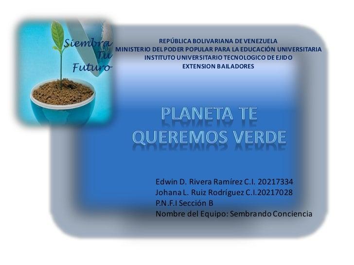 Siembra                 REPÚBLICA BOLIVARIANA DE VENEZUELA           MINISTERIO DEL PODER POPULAR PARA LA EDUCACIÓN UNIVER...