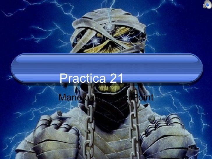 Practica 21 Manejo de PowerPoint