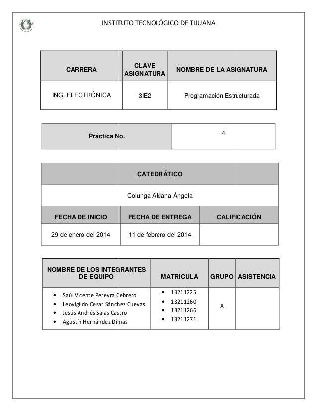 INSTITUT CARRERA ING. ELECTRÓNICA Práctica N FECHA DE INICIO 29 de enero del 2014 NOMBRE DE LOS INTEG DE EQUIPO • Saúl Vic...