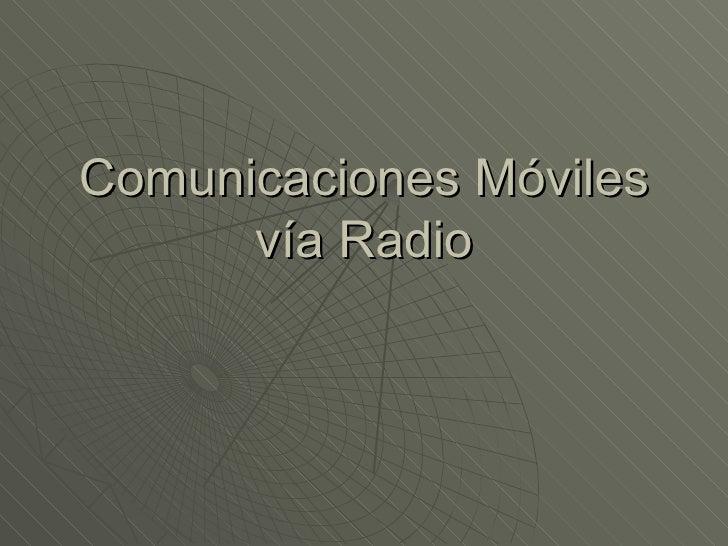 Comunicaciones Móviles vía Radio