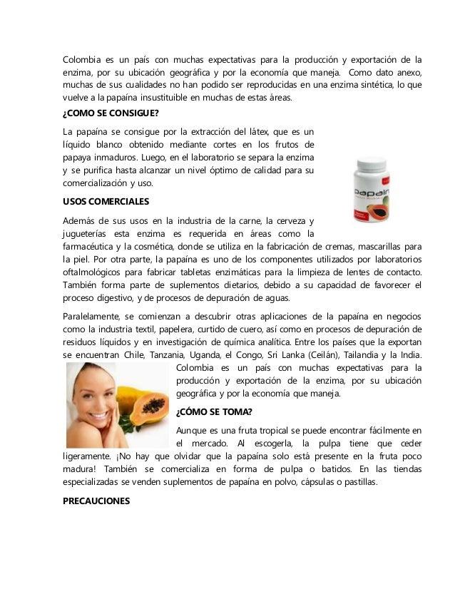 Colombia es un país con muchas expectativas para la producción y exportación de la enzima, por su ubicación geográfica y p...
