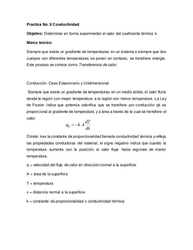 Practica No. 9 Conductividad Objetivo: Determinar en forma experimental el valor del coeficiente térmico k. Marco teórico ...