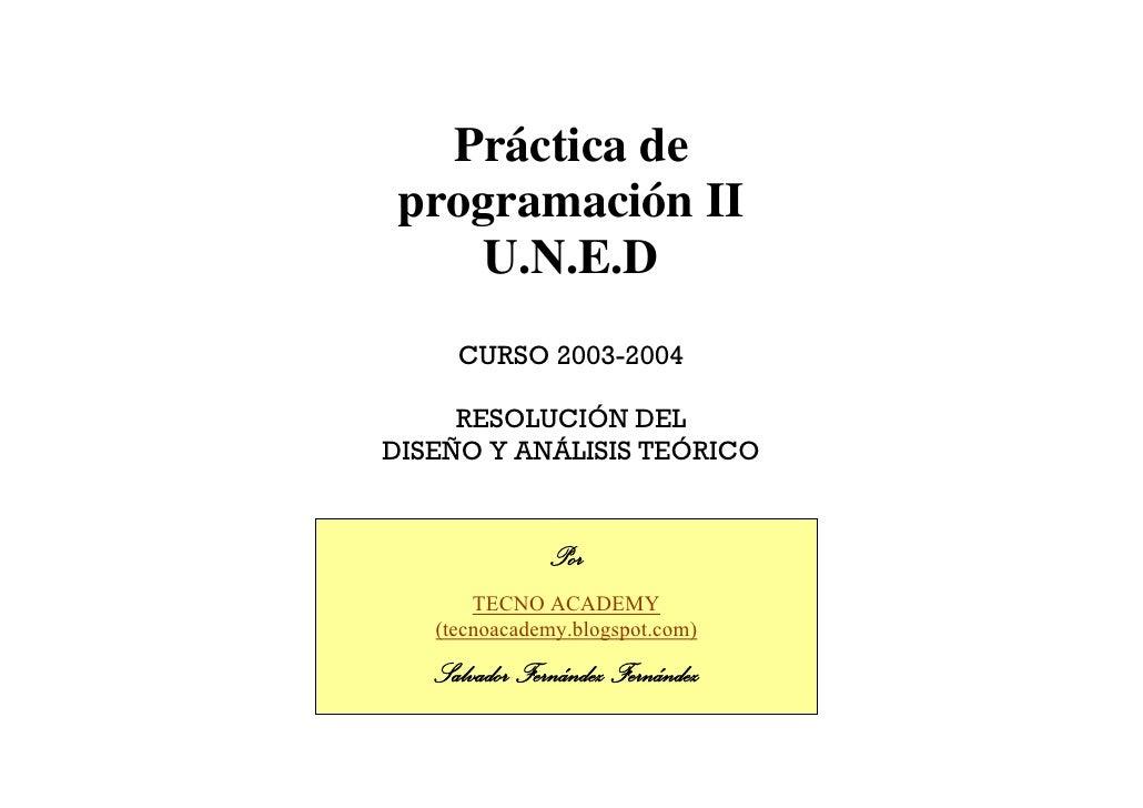 Práctica de  programación II      U.N.E.D      CURSO 2003-2004       RESOLUCIÓN DEL DISEÑO Y ANÁLISIS TEÓRICO             ...