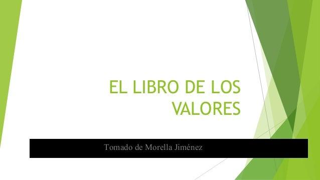 EL LIBRO DE LOS  VALORES  Tomado de Morella Jiménez