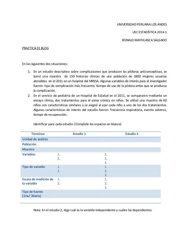 UNIVERSIDAD PERUANA LOS ANDES UEC ESTADÍSTICA 2014-1 RONALD MAYHUASCA SALGADO PRACTICA 01 BLOG En las siguientes dos situa...