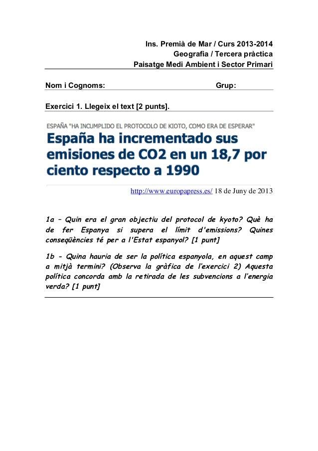 Ins. Premià de Mar / Curs 2013-2014 Geografia / Tercera pràctica Paisatge Medi Ambient i Sector Primari Nom i Cognoms:  Gr...