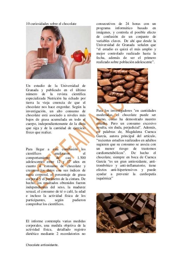 10 curiosidades sobre el chocolate  Un estudio de la Universidad de Granada y publicado en el último número de la revista ...
