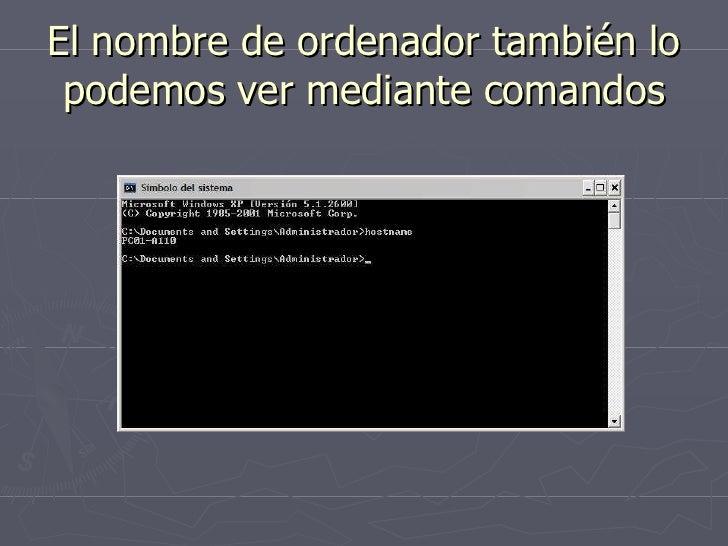 El nombre de ordenador también lo podemos ver mediante comandos