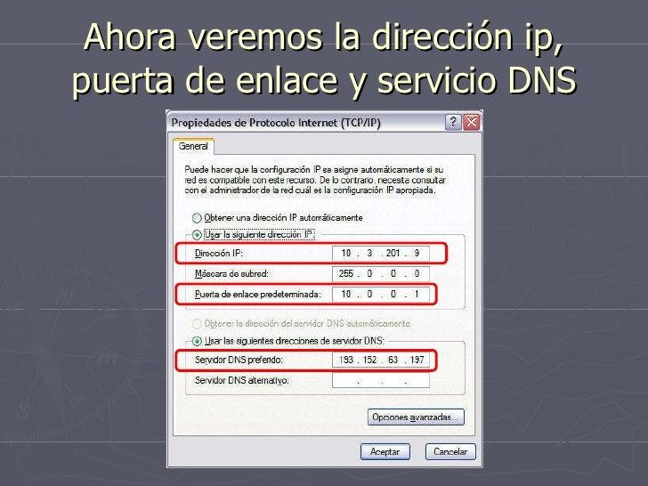 Ahora veremos la dirección ip, puerta de enlace y servicio DNS