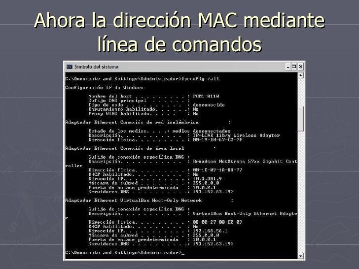 Ahora la dirección MAC mediante línea de comandos