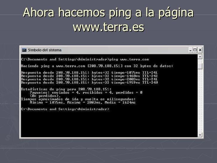 Ahora hacemos ping a la página www.terra.es