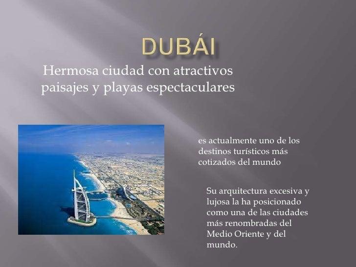 Hermosa ciudad con atractivospaisajes y playas espectaculares                         es actualmente uno de los           ...