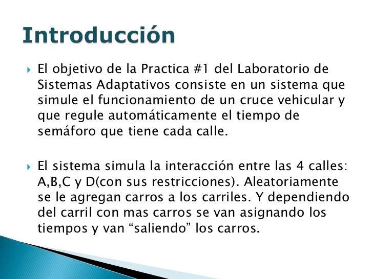    El objetivo de la Practica #1 del Laboratorio de    Sistemas Adaptativos consiste en un sistema que    simule el funci...