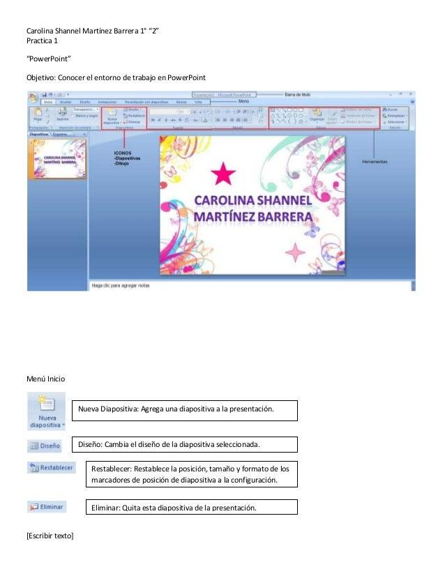 """Carolina Shannel Martínez Barrera 1° """"2""""[Escribir texto]Practica 1""""PowerPoint""""Objetivo: Conocer el entorno de trabajo en P..."""