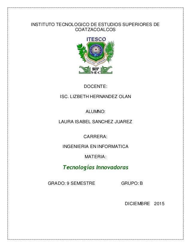 INSTITUTO TECNOLOGICO DE ESTUDIOS SUPERIORES DE COATZACOALCOS DOCENTE: ISC. LIZBETH HERNANDEZ OLAN ALUMNO: LAURA ISABEL SA...