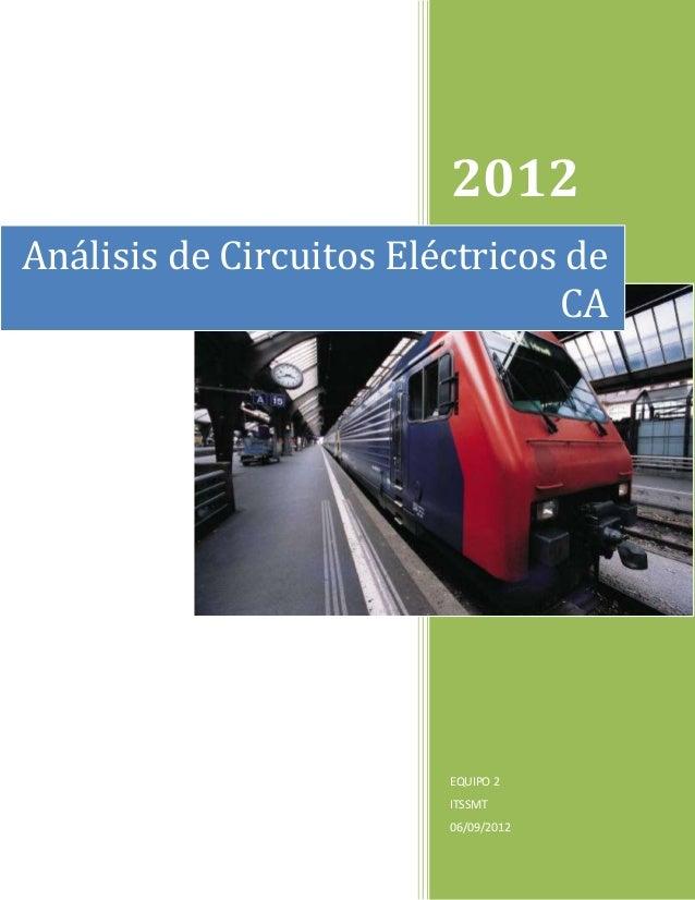 2012 Análisis de Circuitos Eléctricos de CA  EQUIPO 2 ITSSMT 06/09/2012
