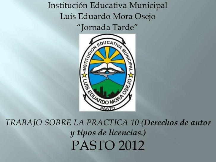 "Institución Educativa Municipal            Luis Eduardo Mora Osejo                 ""Jornada Tarde""TRABAJO SOBRE LA PRACTIC..."