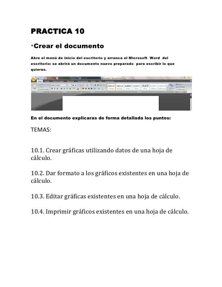 PRACTICA 10*Crear      el documentoAbre el menú de inicio del escritorio y arranca el Microsoft Word delescritorio: se abr...