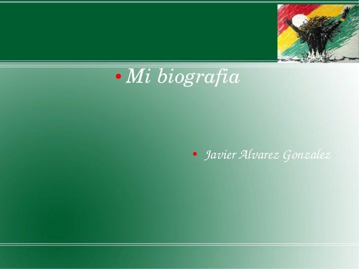 ●   Mibiografia          ●   JavierAlvarezGonzalez