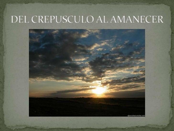 DEL CREPUSCULO AL AMANECER<br />