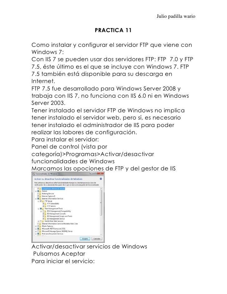 Julio padilla wario                      PRACTICA 11Como instalar y configurar el servidor FTP que viene conWindows 7:Con ...