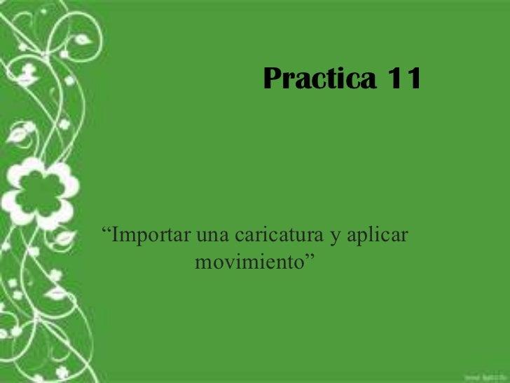 """Practica 11""""Importar una caricatura y aplicar          movimiento"""""""