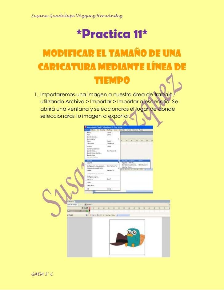 Susana Guadalupe Vázquez Hernández                  *Practica 11*   Modificar el tamaño de una  caricatura mediante Línea ...