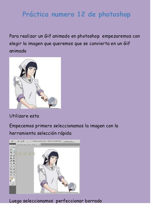 Práctica numero 12 de photoshopPara realizar un Gif animado en photoshop empezaremos conelegir la imagen que queremos que ...