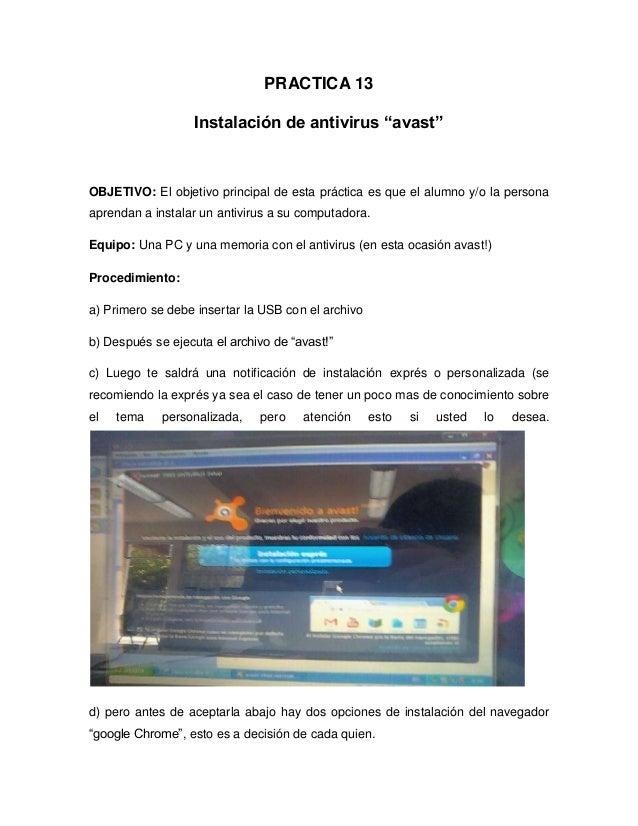 """PRACTICA 13Instalación de antivirus """"avast""""OBJETIVO: El objetivo principal de esta práctica es que el alumno y/o la person..."""