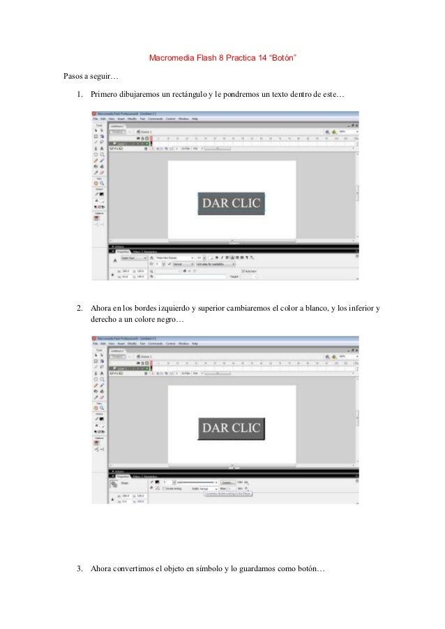 """Macromedia Flash 8 Practica 14 """"Botón""""Pasos a seguir…   1. Primero dibujaremos un rectángulo y le pondremos un texto dentr..."""