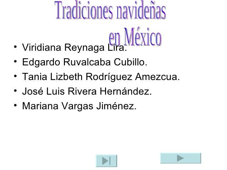 <ul><li>Viridiana Reynaga Lira. </li></ul><ul><li>Edgardo Ruvalcaba Cubillo. </li></ul><ul><li>Tania Lizbeth Rodríguez Ame...