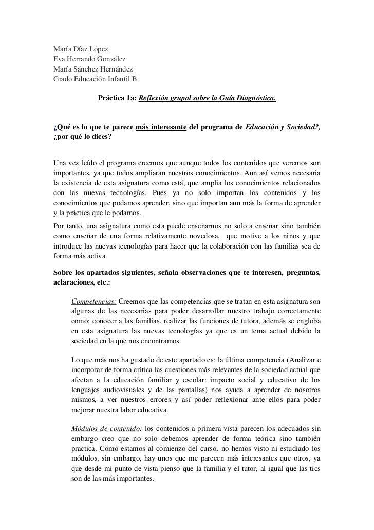 María Díaz LópezEva Herrando GonzálezMaría Sánchez HernándezGrado Educación Infantil B              Práctica 1a: Reflexión...