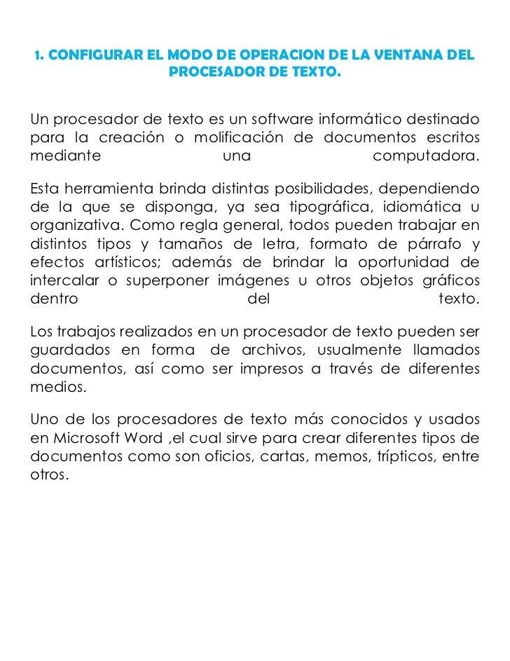1. CONFIGURAR EL MODO DE OPERACION DE LA VENTANA DEL                 PROCESADOR DE TEXTO.Un procesador de texto es un soft...