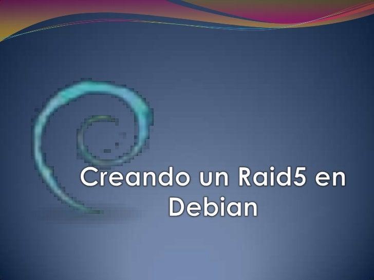Creando un Raid5 en Debian<br />