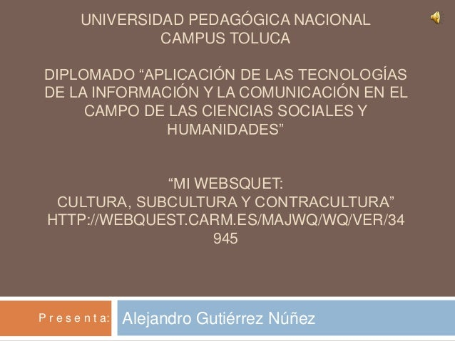 """UNIVERSIDAD PEDAGÓGICA NACIONAL                  CAMPUS TOLUCA DIPLOMADO """"APLICACIÓN DE LAS TECNOLOGÍAS DE LA INFORMACIÓN ..."""