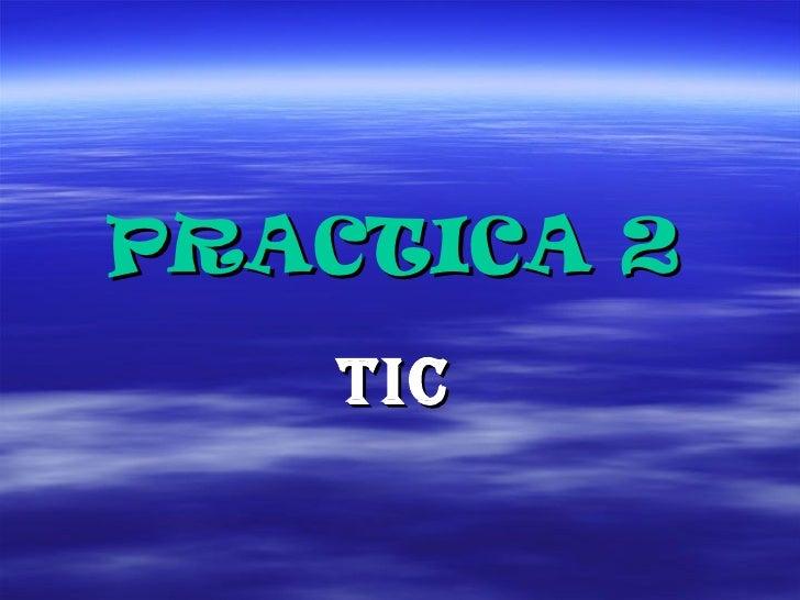 PRACTICA 2   TIC