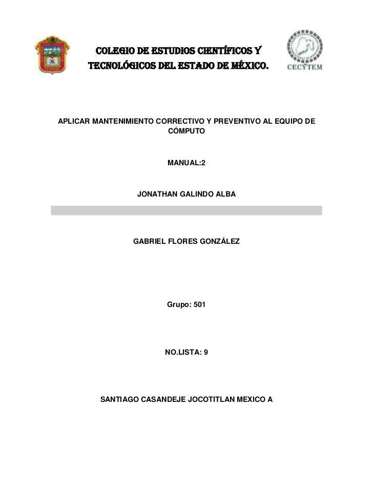 COLEGIO DE ESTUDIOS CIENTÍFICOS Y      TECNOLÓGICOS DEL ESTADO DE MÉXICO.APLICAR MANTENIMIENTO CORRECTIVO Y PREVENTIVO AL ...