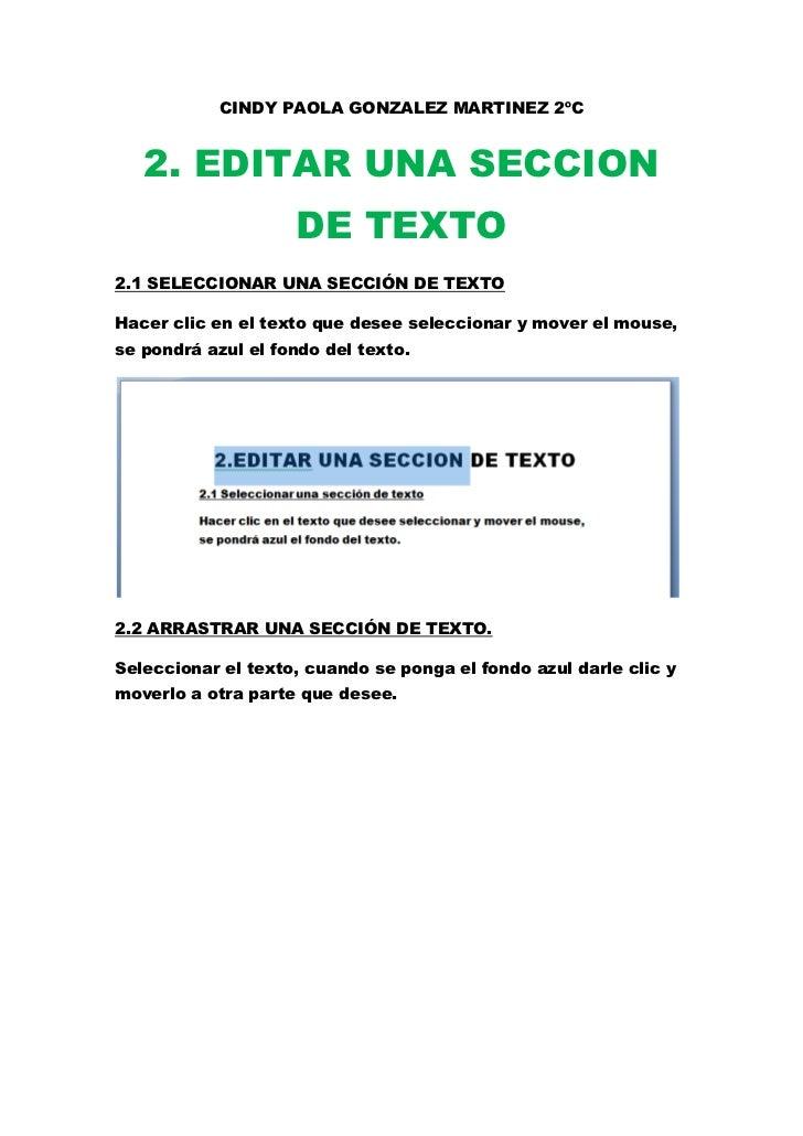 CINDY PAOLA GONZALEZ MARTINEZ 2ºC   2. EDITAR UNA SECCION                    DE TEXTO2.1 SELECCIONAR UNA SECCIÓN DE TEXTOH...