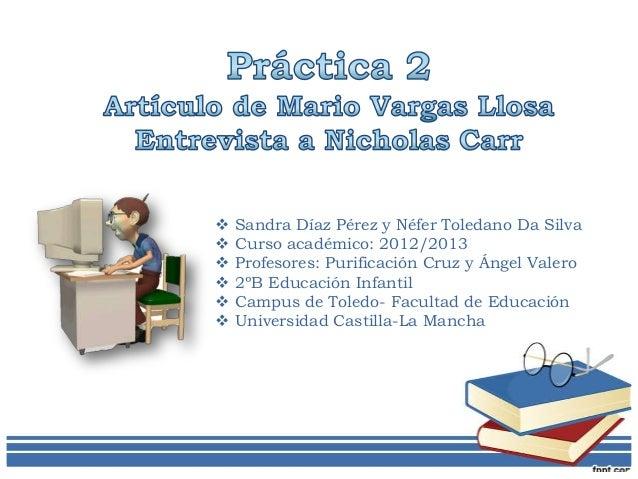    Sandra Díaz Pérez y Néfer Toledano Da Silva   Curso académico: 2012/2013   Profesores: Purificación Cruz y Ángel Val...
