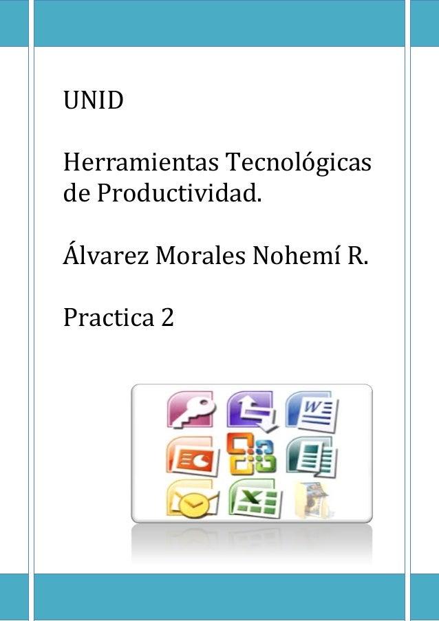 UNID Herramientas Tecnológicas de Productividad. Álvarez Morales Nohemí R. Practica 2