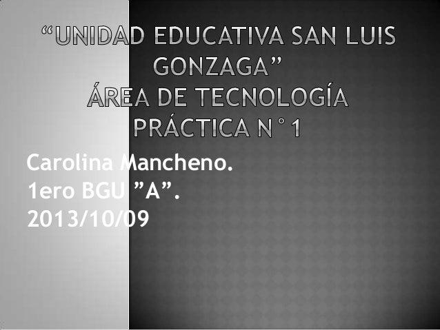 """Carolina Mancheno. 1ero BGU """"A"""". 2013/10/09"""