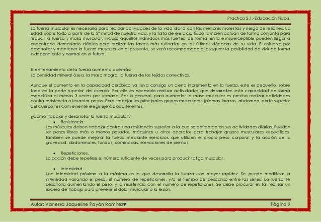 Practica 2.1.-Educación Física. Autor: Vanessa Jaqueline Payán Ramírez♥ Página 9 La fuerza muscular es necesaria para real...