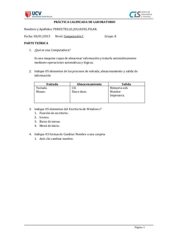 Página 1 PRÁCTICA CALIFICADA DE LABORATORIO Nombres y Apellidos: PEREZTELLO,JULIADELPILAR. Fecha: 30/01/2015 Nivel: Comput...