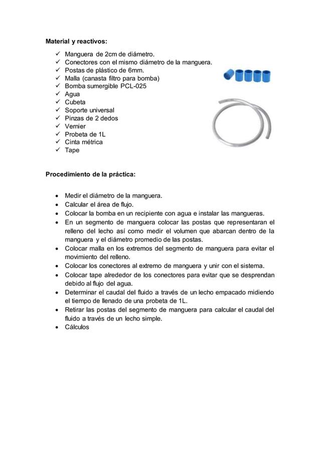 Material y reactivos:  Manguera de 2cm de diámetro.  Conectores con el mismo diámetro de la manguera.  Postas de plásti...
